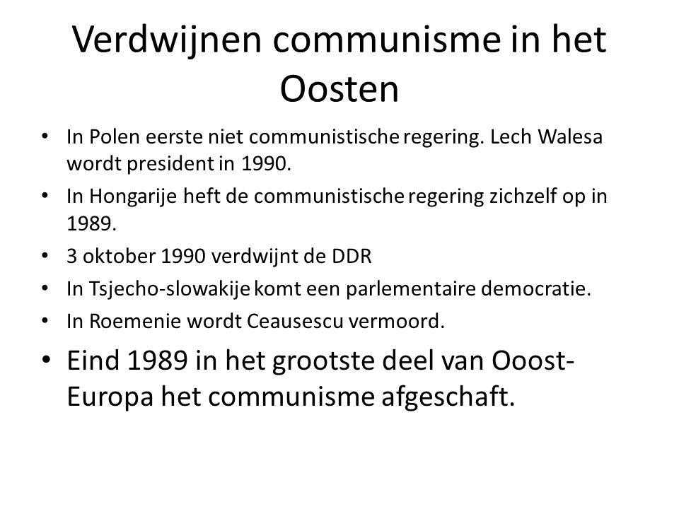 Verdwijnen communisme in het Oosten In Polen eerste niet communistische regering. Lech Walesa wordt president in 1990. In Hongarije heft de communisti