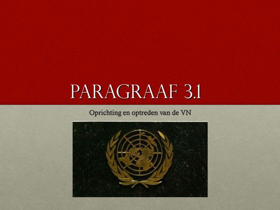 Doel van de VN Opgericht in 1945.Opgericht in 1945.