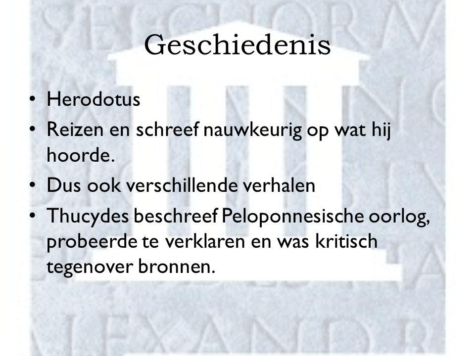 Geschiedenis Herodotus Reizen en schreef nauwkeurig op wat hij hoorde. Dus ook verschillende verhalen Thucydes beschreef Peloponnesische oorlog, probe