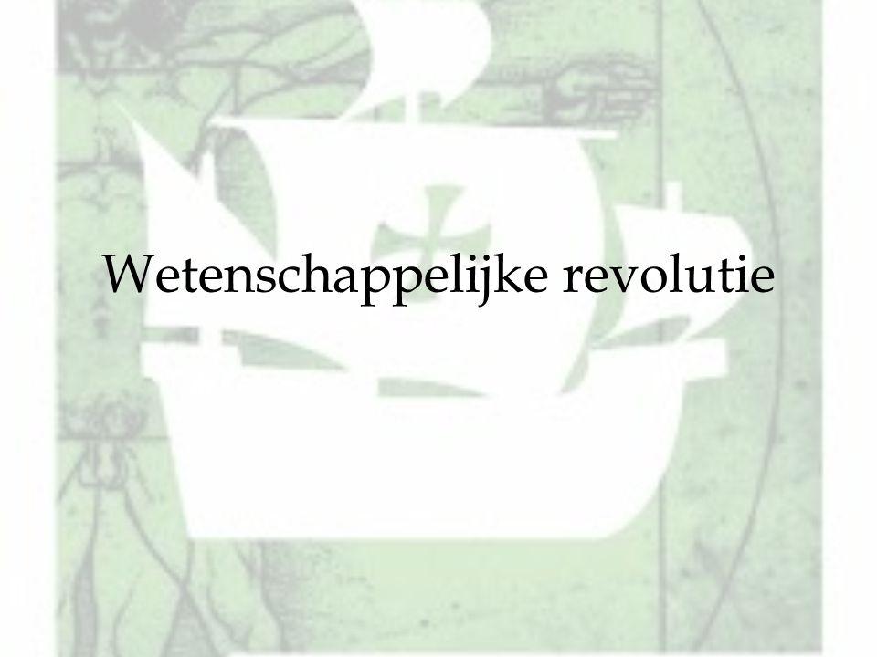 2.1 Wetenschappelijke revolutie De wetenschappelijke revolutie hield een nieuwe manier van onderzoeken in.