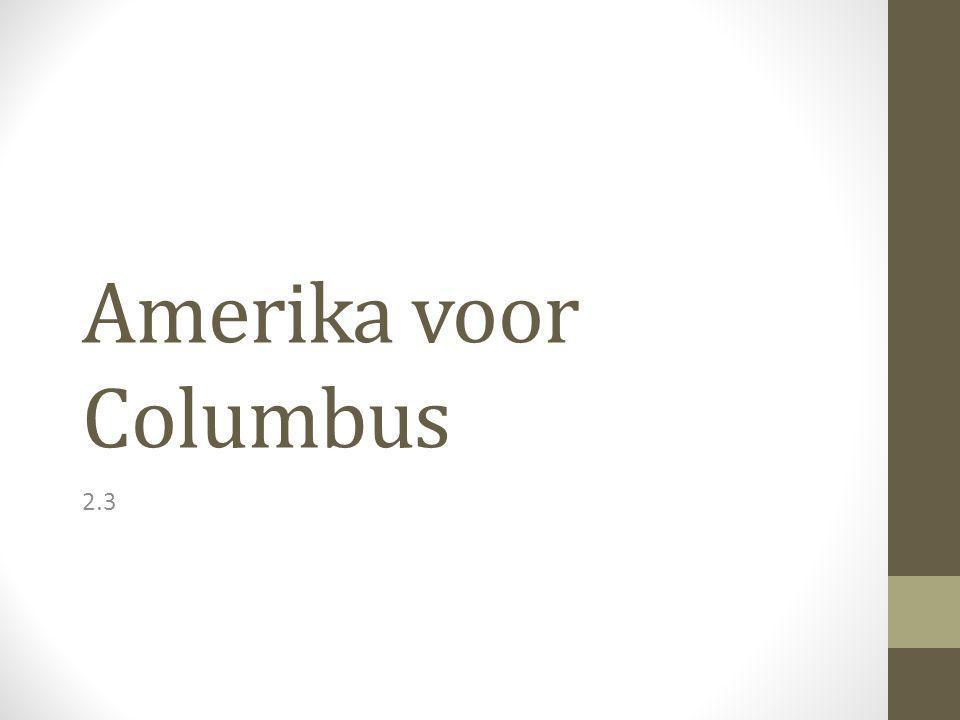 Amerika voor Columbus Indië Indianen Canada Poolvolkeren die leefde van de jacht Ten zuiden hiervan leefde nomadische volkeren in bossen en op grasvlaktes Verder naar het zuiden(in Midden-Amerika) leefde machtige vorstendommen met akkers en grote steden.