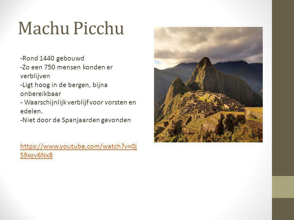 Machu Picchu -Rond 1440 gebouwd -Zo een 750 mensen konden er verblijven -Ligt hoog in de bergen, bijna onbereikbaar - Waarschijnlijk verblijf voor vor