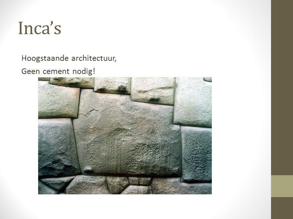Inca's Hoogstaande architectuur, Geen cement nodig!