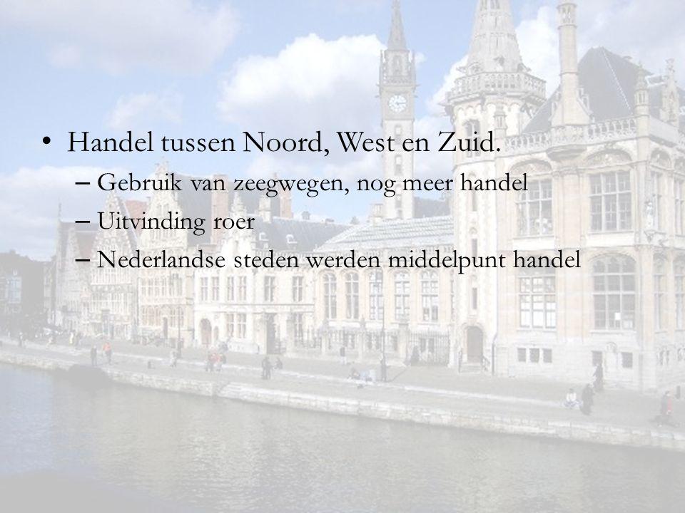 Handel tussen Noord, West en Zuid. – Gebruik van zeegwegen, nog meer handel – Uitvinding roer – Nederlandse steden werden middelpunt handel