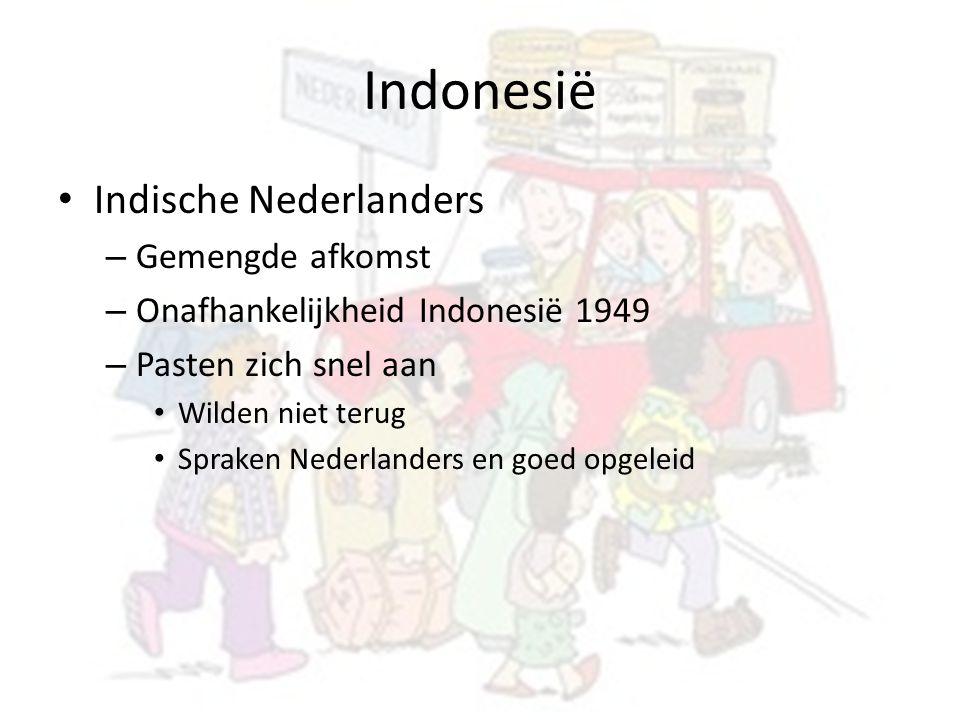 Indonesië Indische Nederlanders – Gemengde afkomst – Onafhankelijkheid Indonesië 1949 – Pasten zich snel aan Wilden niet terug Spraken Nederlanders en