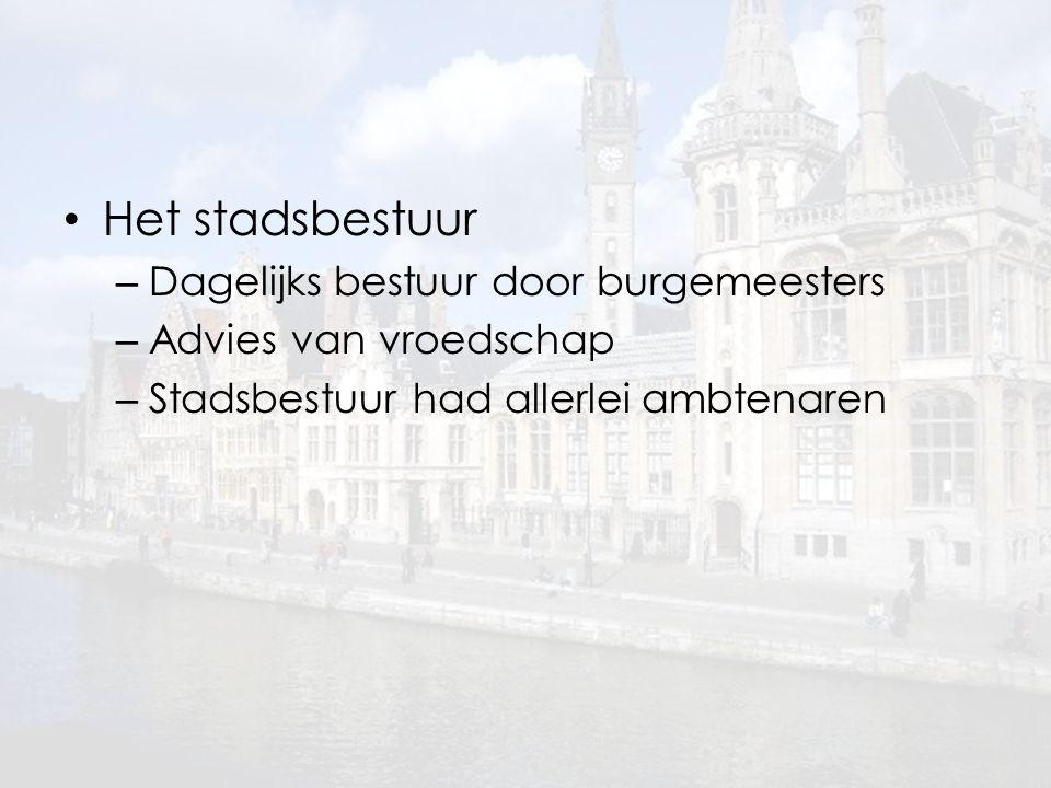 Het stadsbestuur – Dagelijks bestuur door burgemeesters – Advies van vroedschap – Stadsbestuur had allerlei ambtenaren