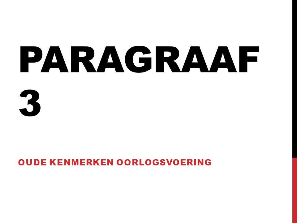 PARAGRAAF 3 OUDE KENMERKEN OORLOGSVOERING