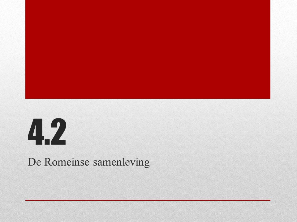 4.2 De Romeinse samenleving