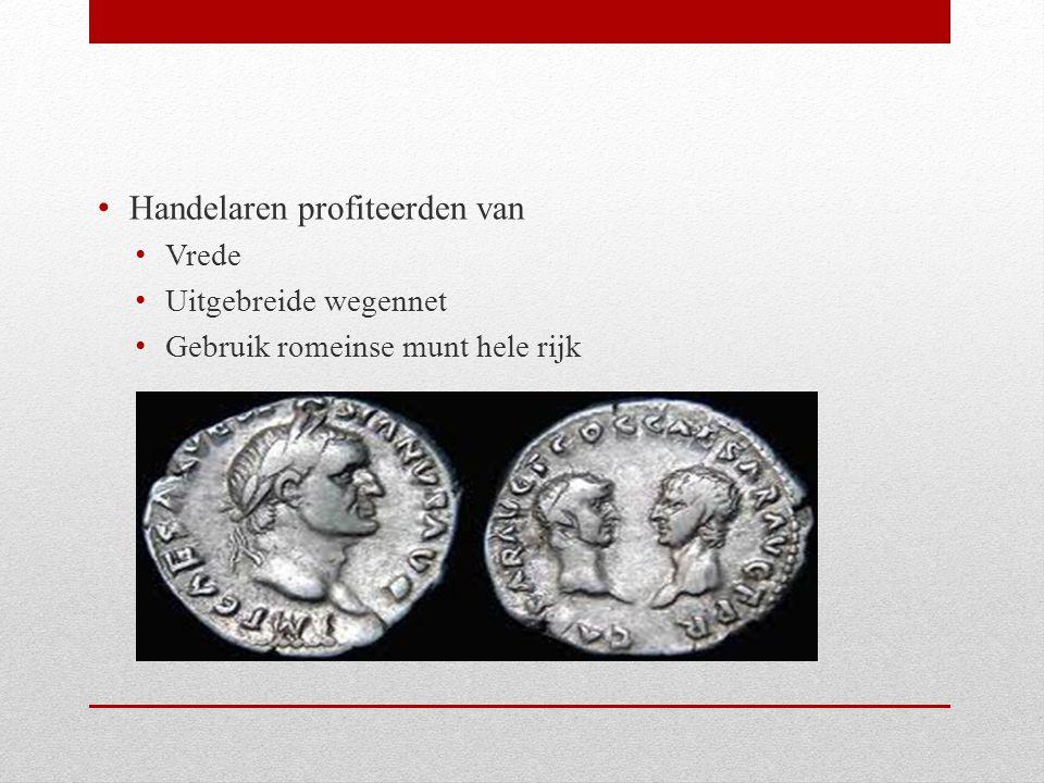 Handelaren profiteerden van Vrede Uitgebreide wegennet Gebruik romeinse munt hele rijk