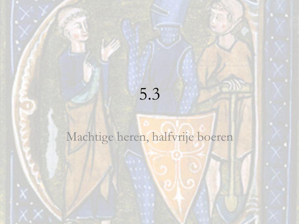 5.3 Machtige heren, halfvrije boeren