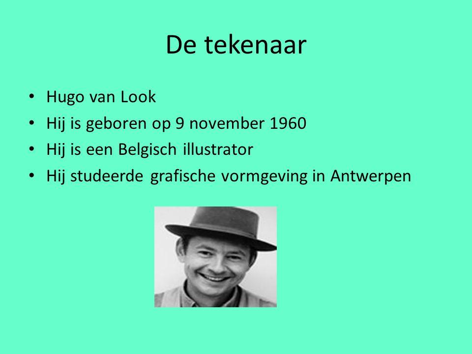 De tekenaar Hugo van Look Hij is geboren op 9 november 1960 Hij is een Belgisch illustrator Hij studeerde grafische vormgeving in Antwerpen