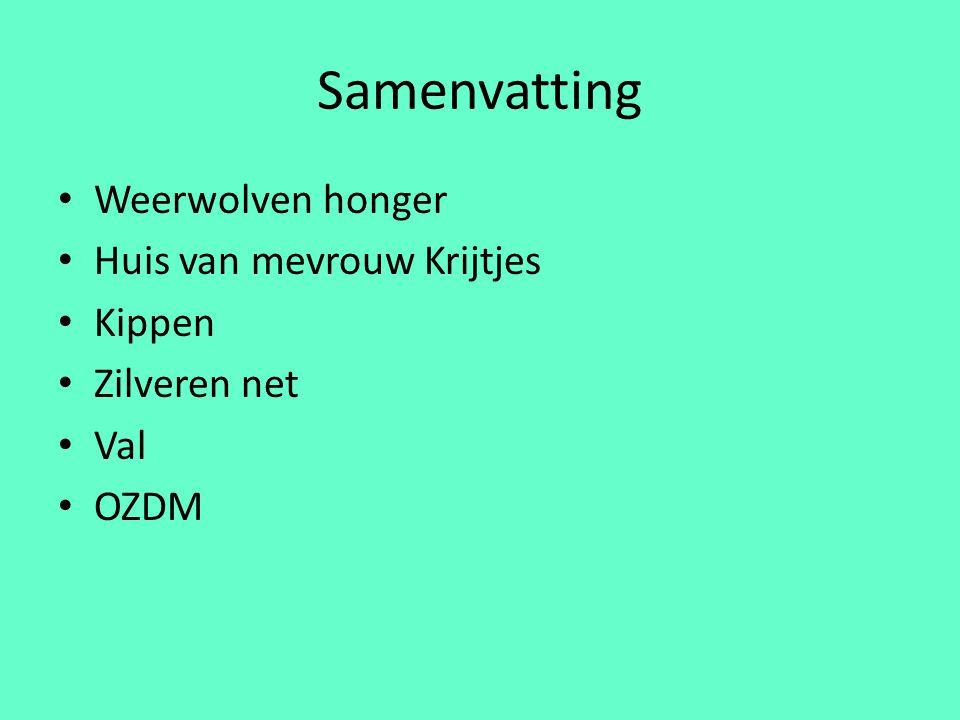 Samenvatting Weerwolven honger Huis van mevrouw Krijtjes Kippen Zilveren net Val OZDM