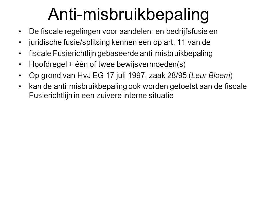 Anti-misbruikbepaling De fiscale regelingen voor aandelen- en bedrijfsfusie en juridische fusie/splitsing kennen een op art. 11 van de fiscale Fusieri