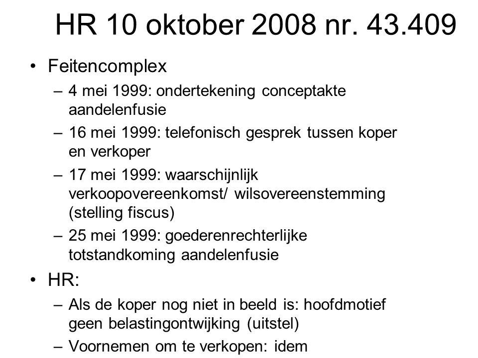 HR 10 oktober 2008 nr. 43.409 Feitencomplex –4 mei 1999: ondertekening conceptakte aandelenfusie –16 mei 1999: telefonisch gesprek tussen koper en ver