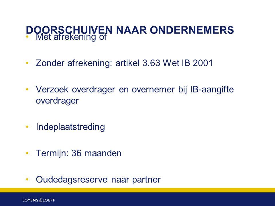 DOORSCHUIVEN NAAR ONDERNEMERS Met afrekening of Zonder afrekening: artikel 3.63 Wet IB 2001 Verzoek overdrager en overnemer bij IB-aangifte overdrager