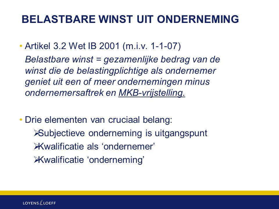 BELASTBARE WINST UIT ONDERNEMING Artikel 3.2 Wet IB 2001 (m.i.v. 1-1-07) Belastbare winst = gezamenlijke bedrag van de winst die de belastingplichtige