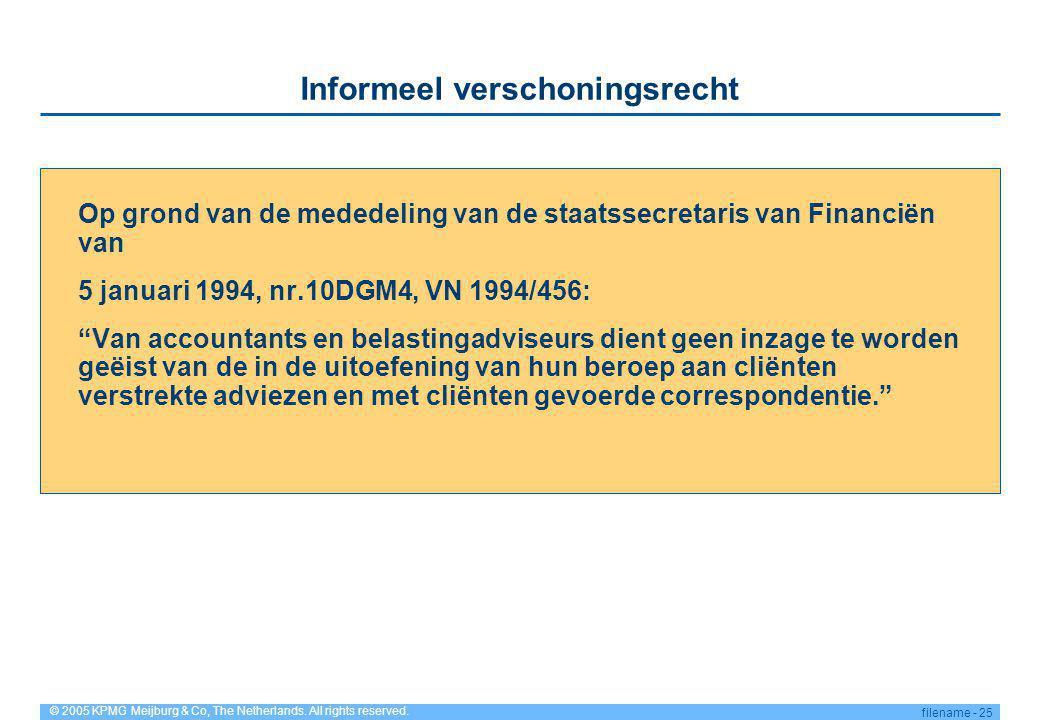 © 2005 KPMG Meijburg & Co, The Netherlands. All rights reserved. filename - 25 Informeel verschoningsrecht Op grond van de mededeling van de staatssec