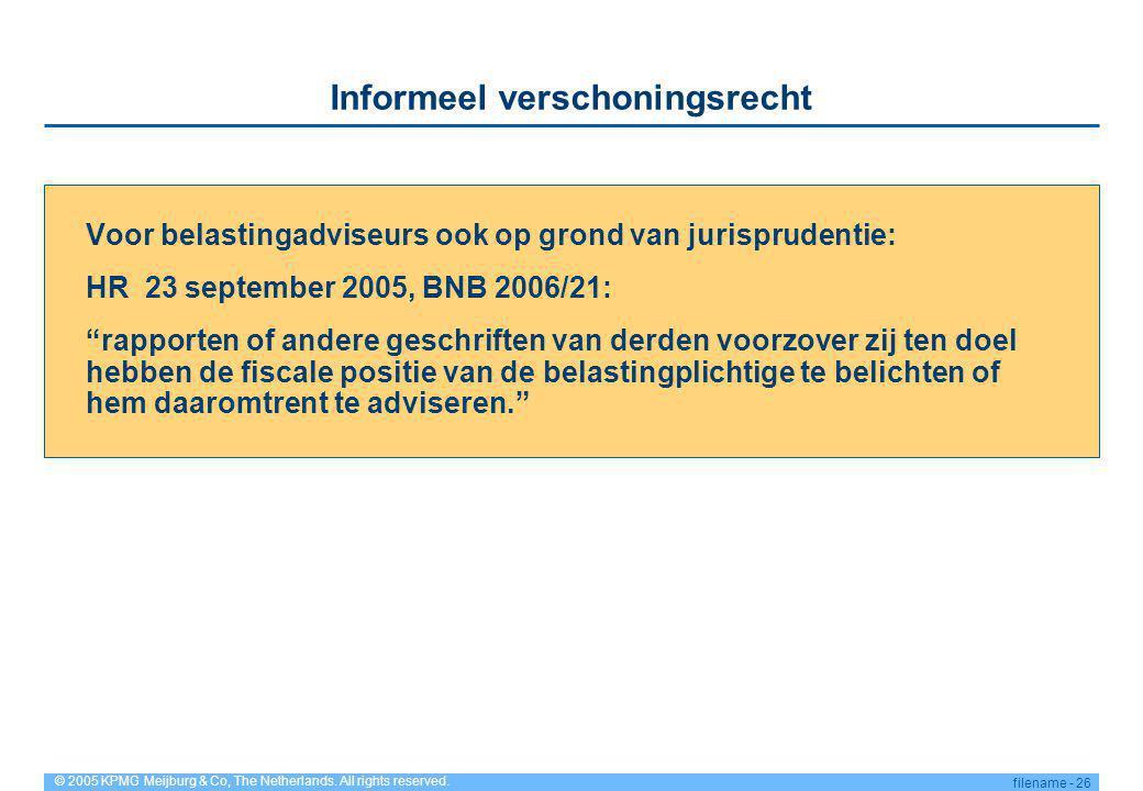 © 2005 KPMG Meijburg & Co, The Netherlands. All rights reserved. filename - 26 Informeel verschoningsrecht Voor belastingadviseurs ook op grond van ju