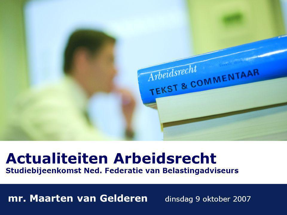 Actualiteiten Arbeidsrecht Studiebijeenkomst Ned. Federatie van Belastingadviseurs mr.