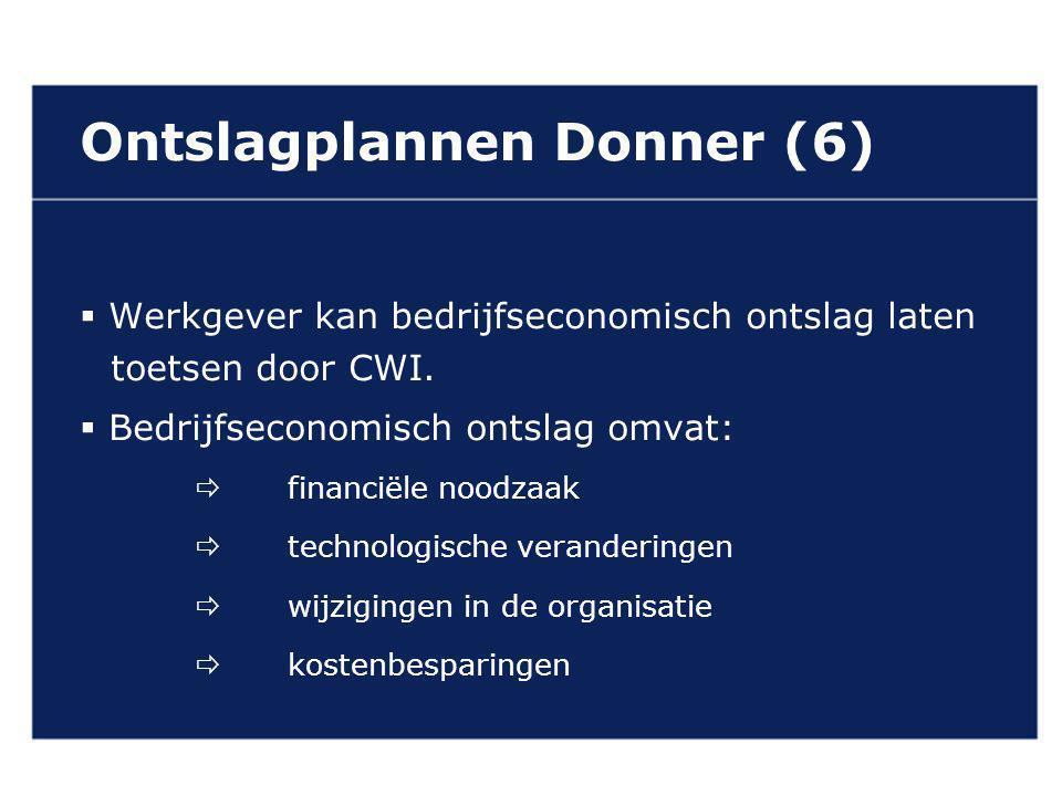 VAN GELDEREN ADVOCATEN Ontslagplannen Donner (6)  Werkgever kan bedrijfseconomisch ontslag laten toetsen door CWI.
