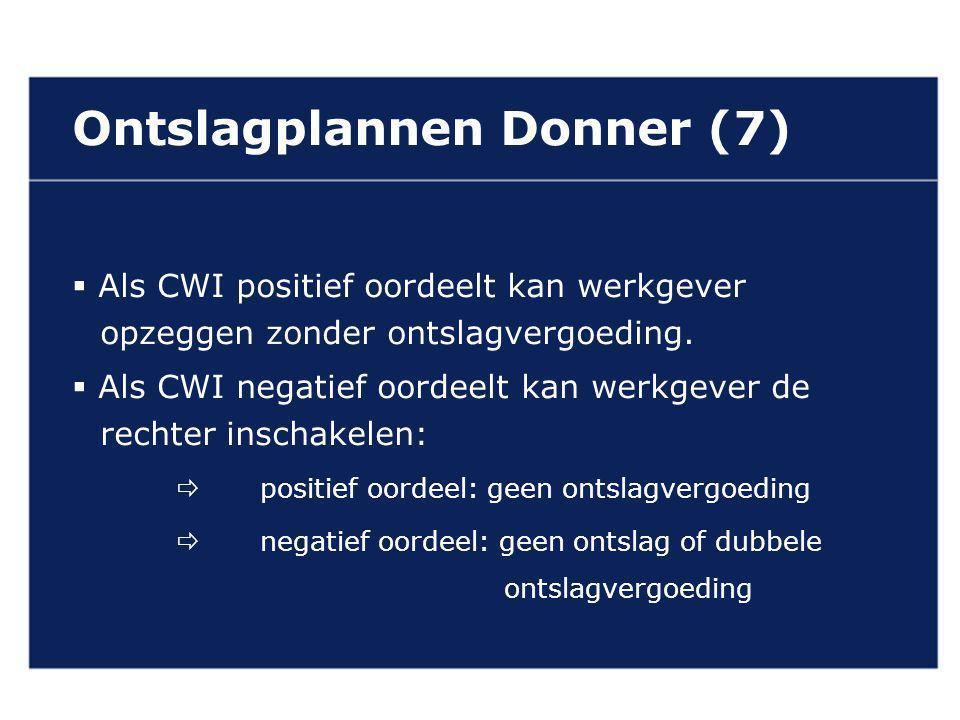 VAN GELDEREN ADVOCATEN Ontslagplannen Donner (7)  Als CWI positief oordeelt kan werkgever opzeggen zonder ontslagvergoeding.