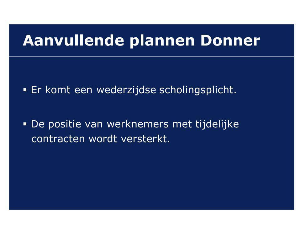 VAN GELDEREN ADVOCATEN Aanvullende plannen Donner  Er komt een wederzijdse scholingsplicht.