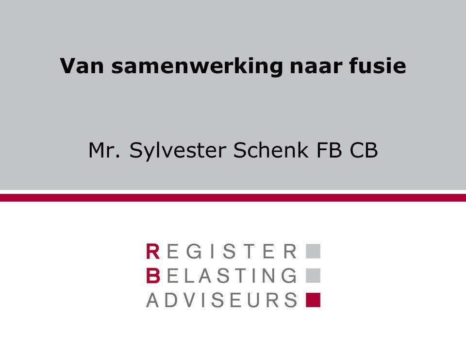 Van samenwerking naar fusie Mr. Sylvester Schenk FB CB