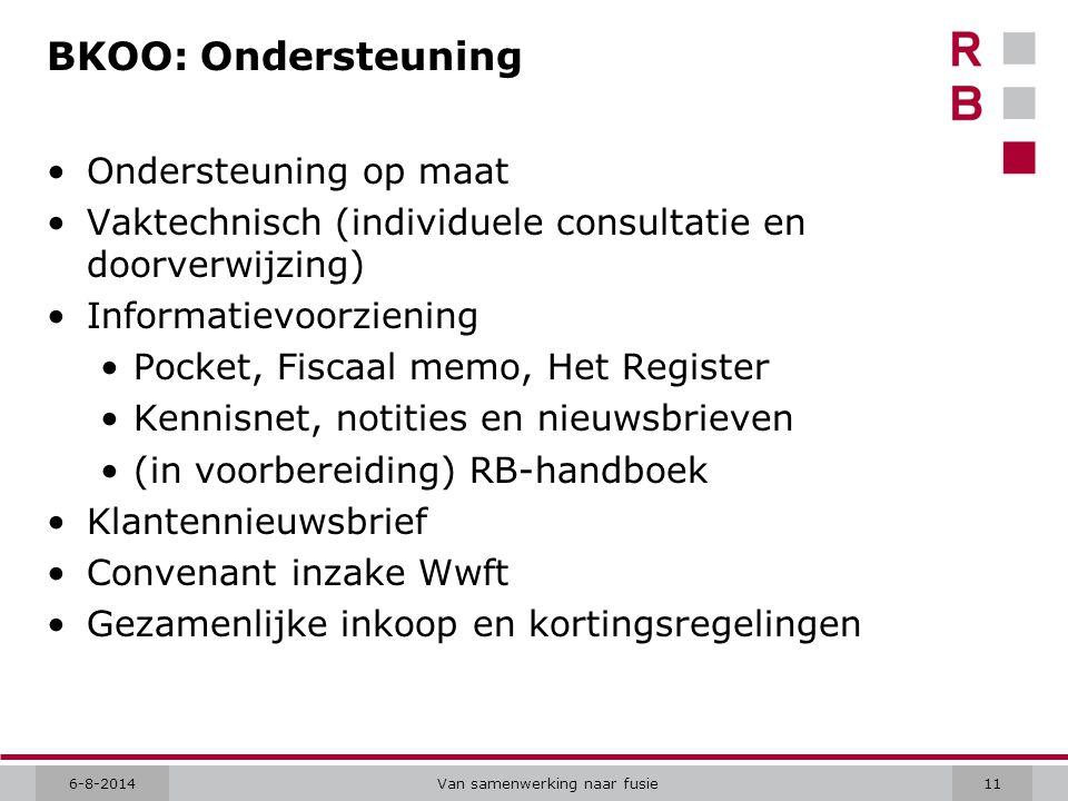 6-8-2014Van samenwerking naar fusie11 BKOO: Ondersteuning Ondersteuning op maat Vaktechnisch (individuele consultatie en doorverwijzing) Informatievoo