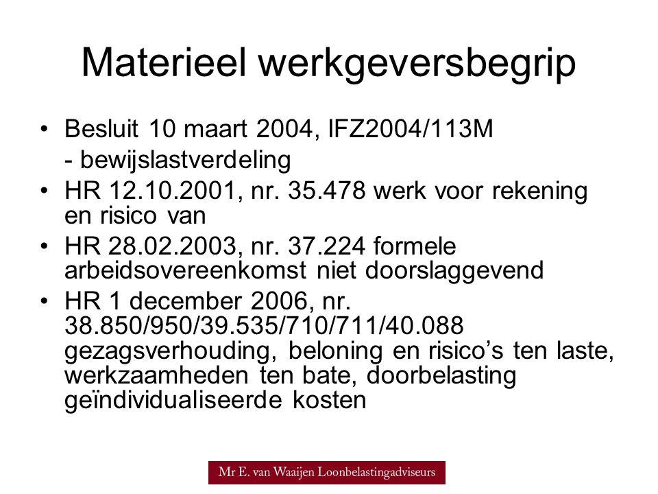 Materieel werkgeversbegrip Besluit 10 maart 2004, IFZ2004/113M - bewijslastverdeling HR 12.10.2001, nr.