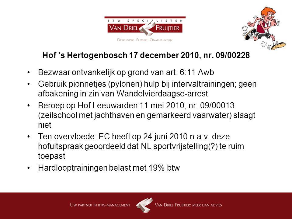 Hof 's Hertogenbosch 17 december 2010, nr.09/00228 Bezwaar ontvankelijk op grond van art.