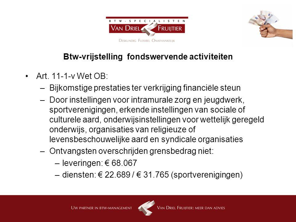 Btw-vrijstelling fondswervende activiteiten Art.