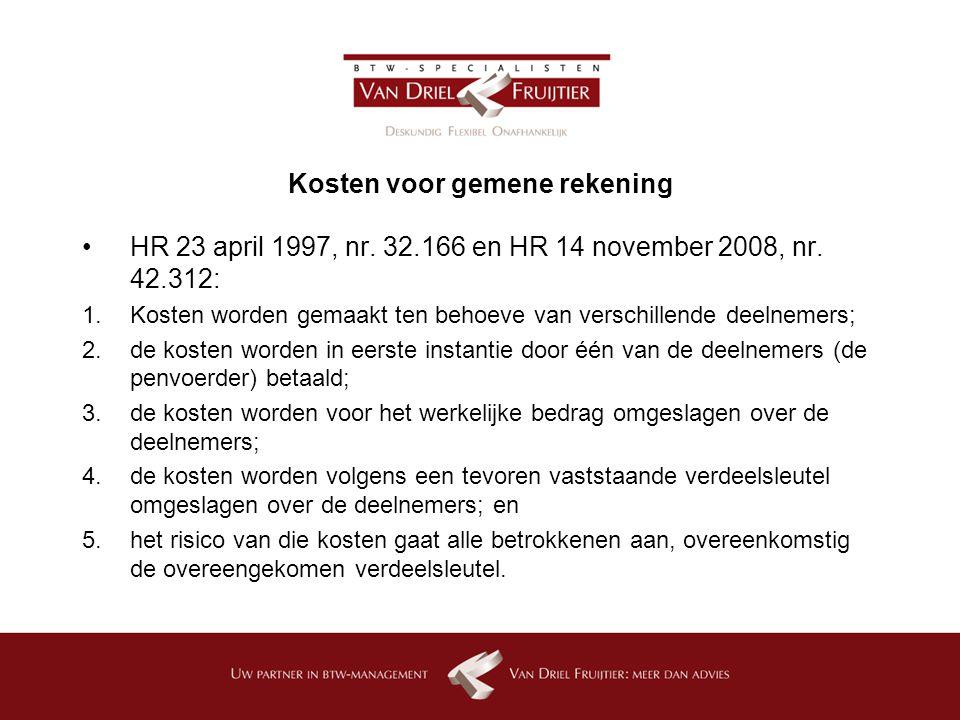 Kosten voor gemene rekening HR 23 april 1997, nr.32.166 en HR 14 november 2008, nr.