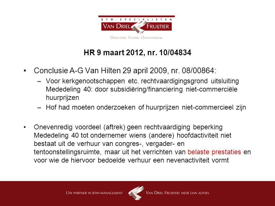 HR 9 maart 2012, nr.10/04834 Conclusie A-G Van Hilten 29 april 2009, nr.