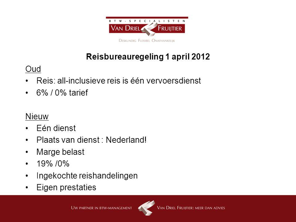 Oud Reis: all-inclusieve reis is één vervoersdienst 6% / 0% tarief Nieuw Eén dienst Plaats van dienst : Nederland.