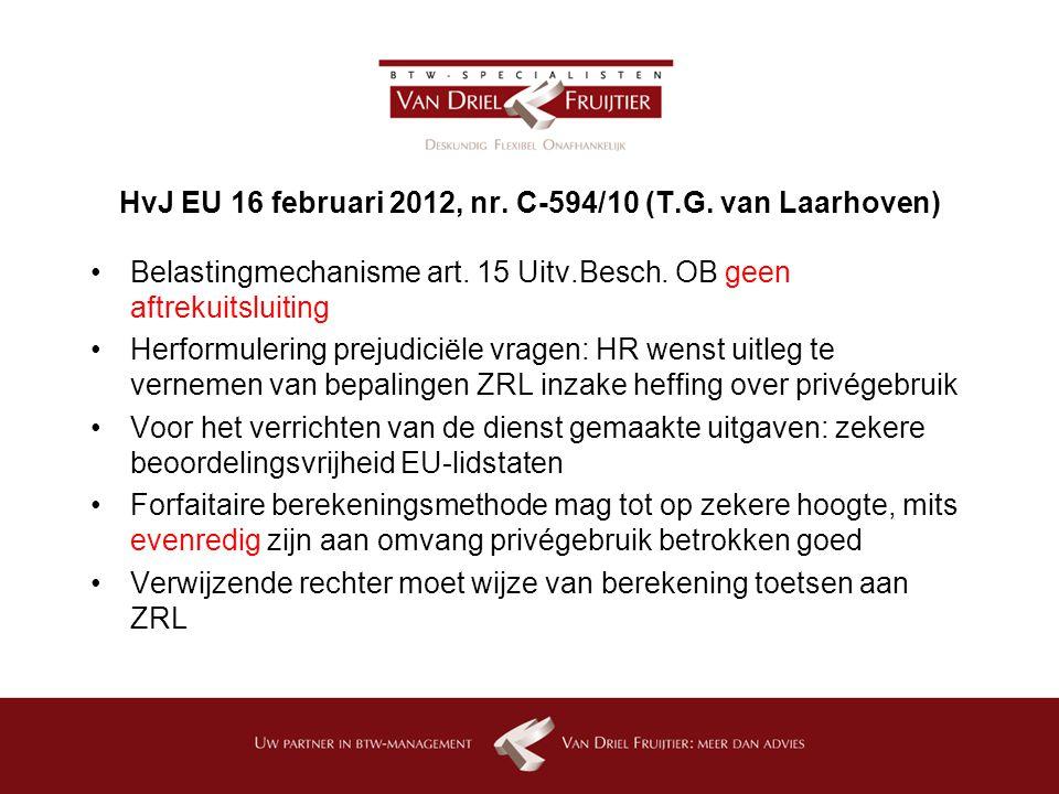 HvJ EU 16 februari 2012, nr.C-594/10 (T.G. van Laarhoven) Belastingmechanisme art.