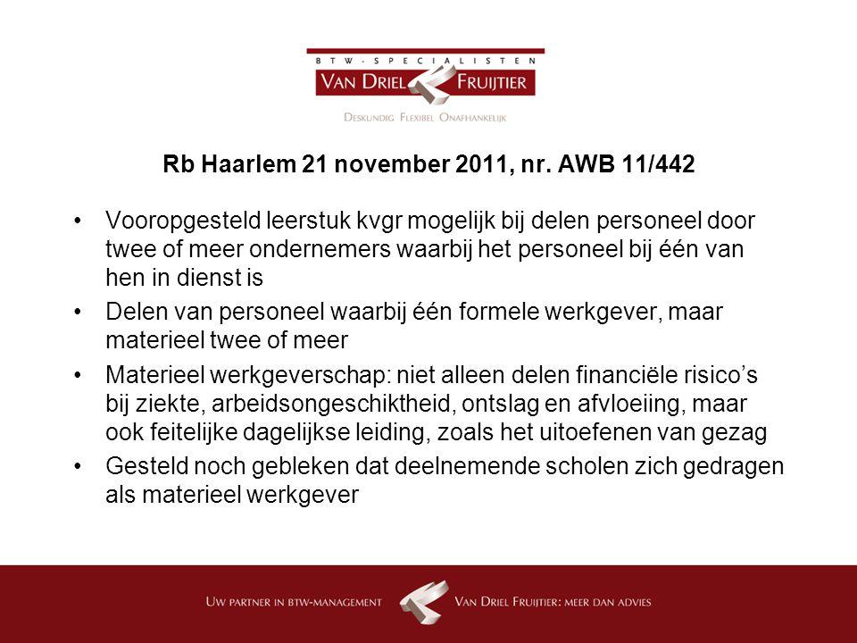 Rb Haarlem 21 november 2011, nr. AWB 11/442 Vooropgesteld leerstuk kvgr mogelijk bij delen personeel door twee of meer ondernemers waarbij het persone