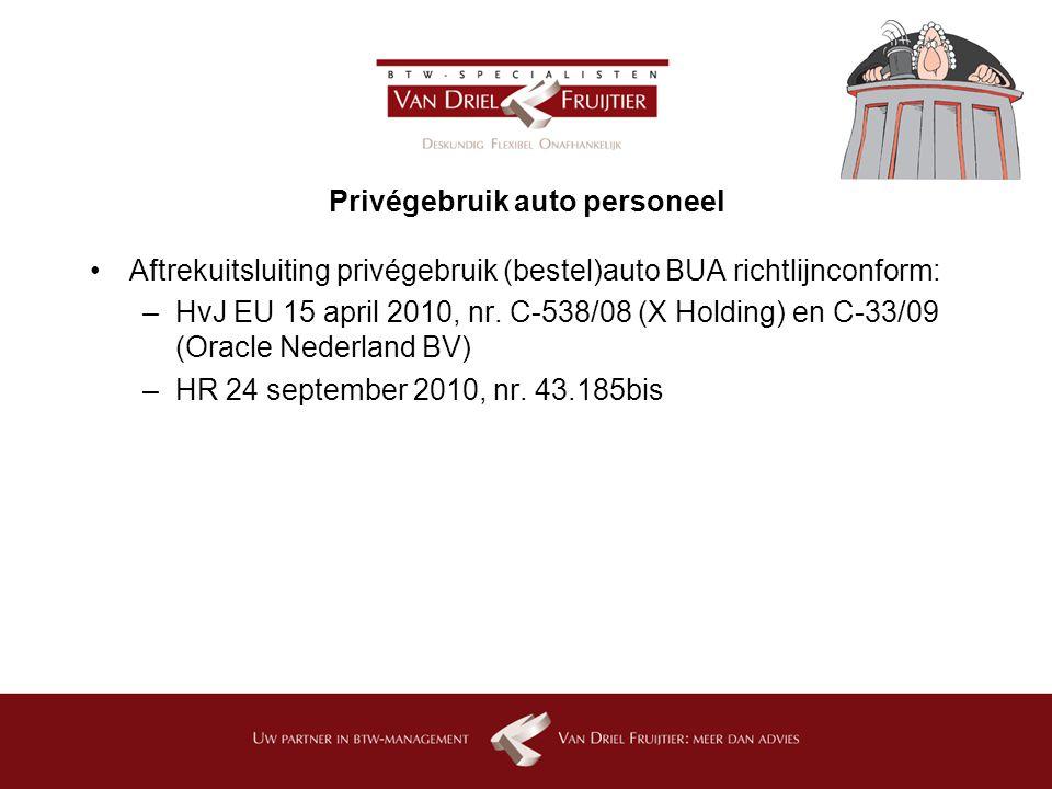 Privégebruik auto personeel Aftrekuitsluiting privégebruik (bestel)auto BUA richtlijnconform: –HvJ EU 15 april 2010, nr.