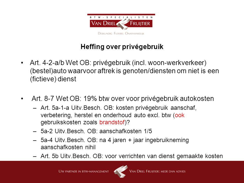 Heffing over privégebruik Art.4-2-a/b Wet OB: privégebruik (incl.