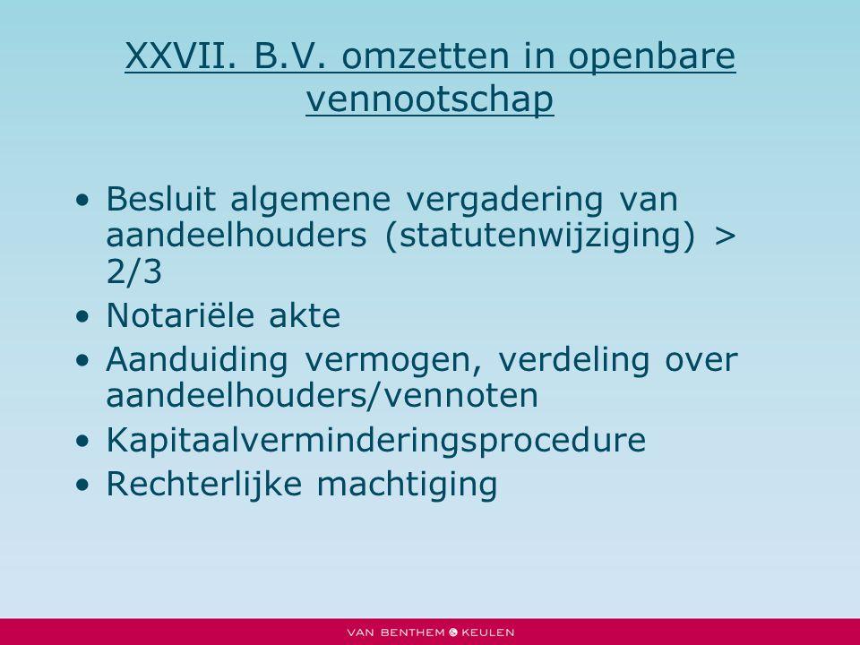 XXVII. B.V. omzetten in openbare vennootschap Besluit algemene vergadering van aandeelhouders (statutenwijziging) > 2/3 Notariële akte Aanduiding verm