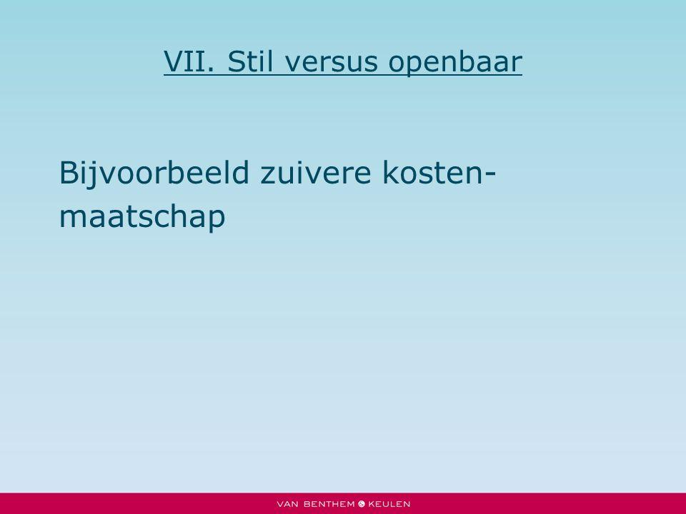 VII. Stil versus openbaar Bijvoorbeeld zuivere kosten- maatschap