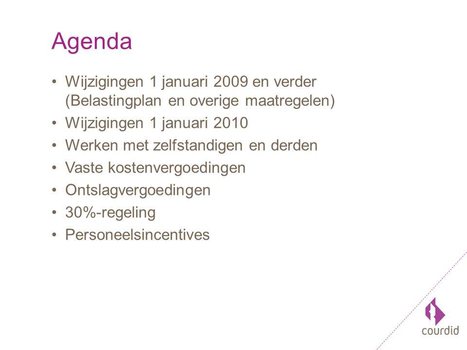 Agenda Wijzigingen 1 januari 2009 en verder (Belastingplan en overige maatregelen) Wijzigingen 1 januari 2010 Werken met zelfstandigen en derden Vaste kostenvergoedingen Ontslagvergoedingen 30%-regeling Personeelsincentives