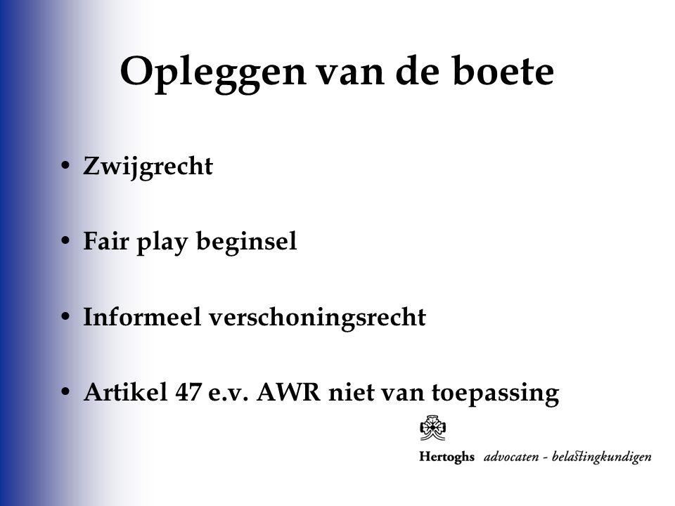 Zwijgrecht Fair play beginsel Informeel verschoningsrecht Artikel 47 e.v. AWR niet van toepassing Opleggen van de boete