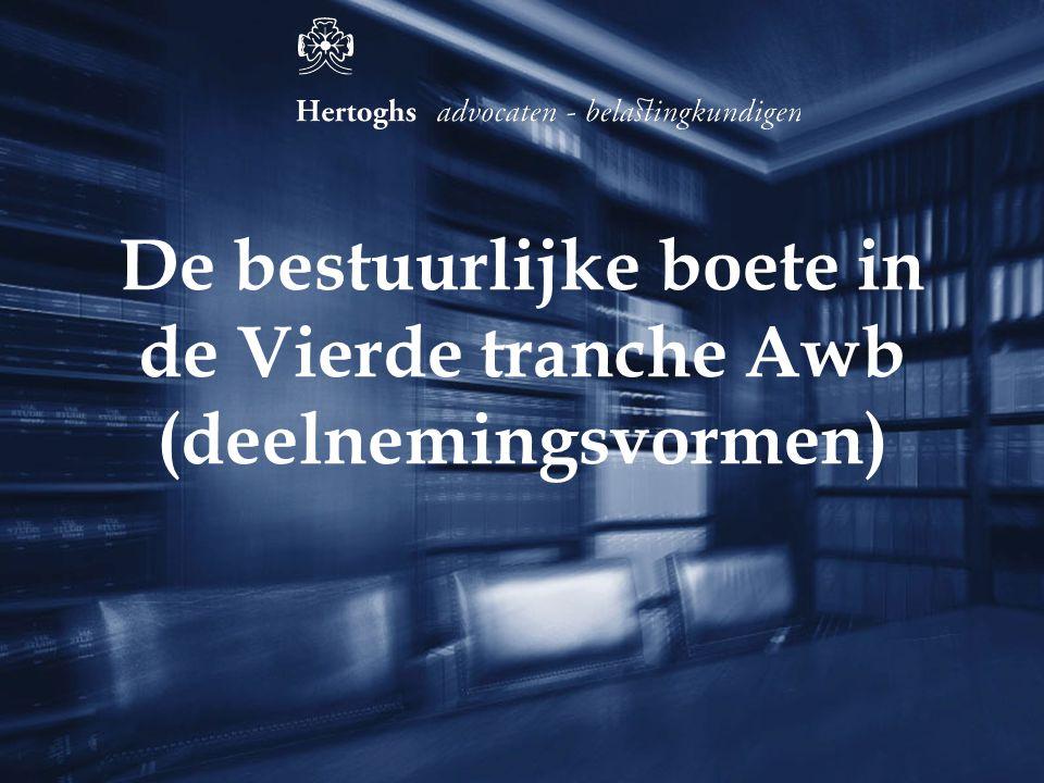 De bestuurlijke boete in de Vierde tranche Awb (deelnemingsvormen)