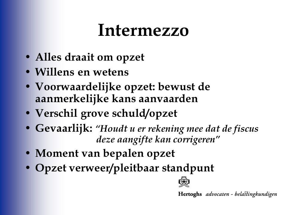 Intermezzo Alles draait om opzet Willens en wetens Voorwaardelijke opzet: bewust de aanmerkelijke kans aanvaarden Verschil grove schuld/opzet Gevaarli