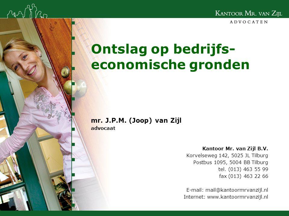 Ontslag op bedrijfs- economische gronden Kantoor Mr. van Zijl B.V. Korvelseweg 142, 5025 JL Tilburg Postbus 1095, 5004 BB Tilburg tel. (013) 463 55 99