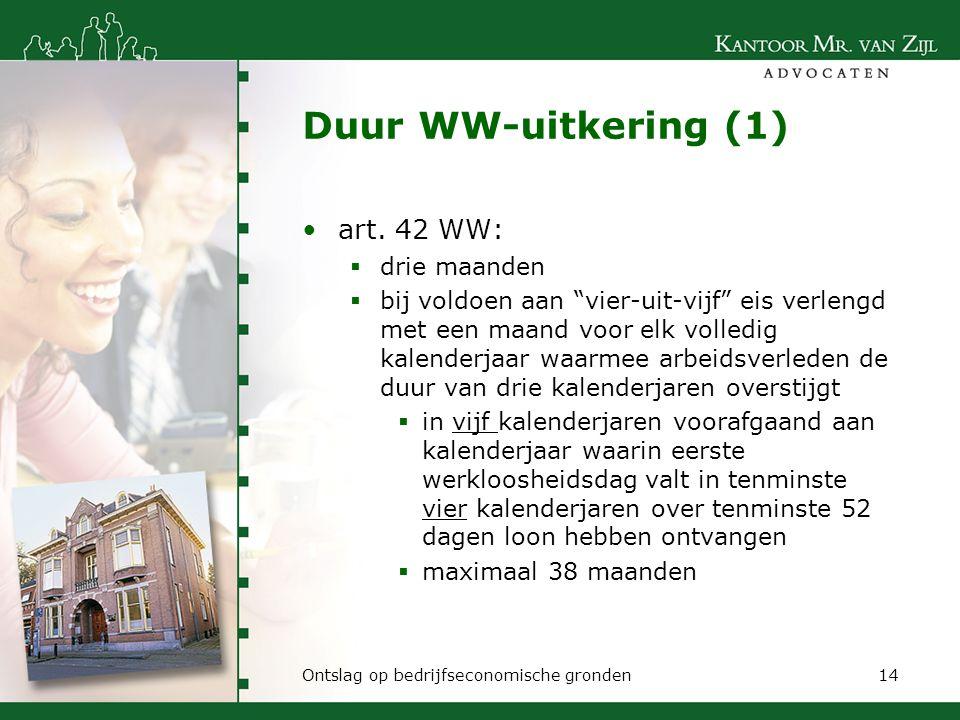"""Duur WW-uitkering (1) art. 42 WW:  drie maanden  bij voldoen aan """"vier-uit-vijf"""" eis verlengd met een maand voor elk volledig kalenderjaar waarmee a"""