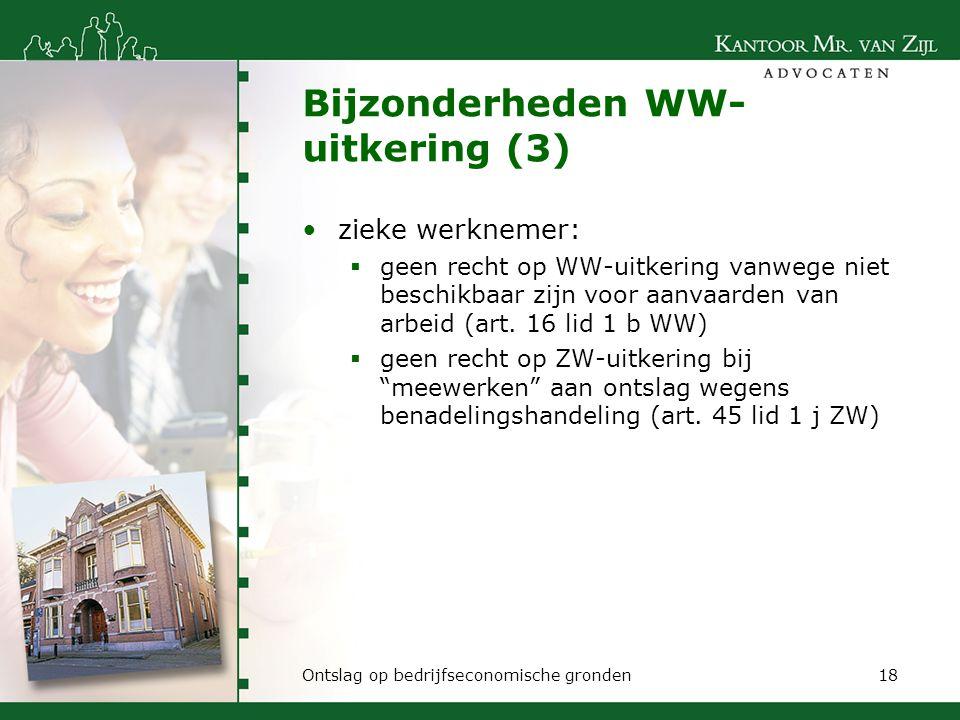 Bijzonderheden WW- uitkering (3) zieke werknemer:  geen recht op WW-uitkering vanwege niet beschikbaar zijn voor aanvaarden van arbeid (art. 16 lid 1