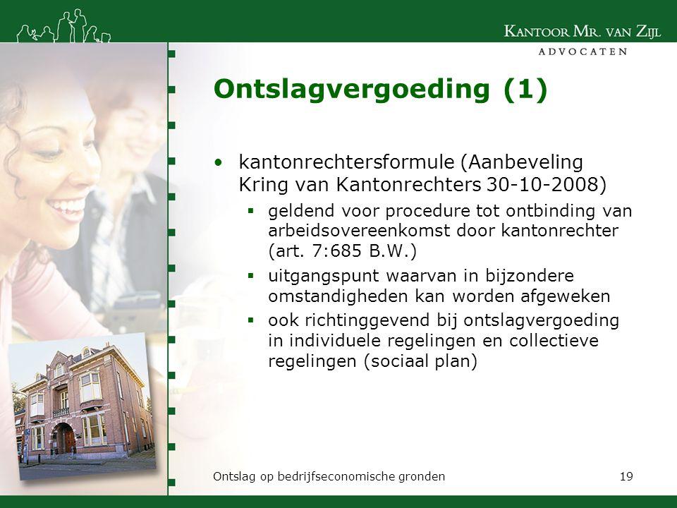 Ontslagvergoeding (1) kantonrechtersformule (Aanbeveling Kring van Kantonrechters 30-10-2008)  geldend voor procedure tot ontbinding van arbeidsovere