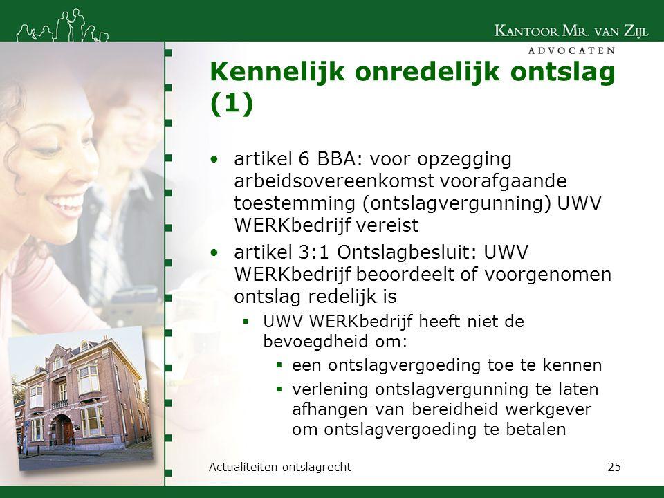 Kennelijk onredelijk ontslag (1) artikel 6 BBA: voor opzegging arbeidsovereenkomst voorafgaande toestemming (ontslagvergunning) UWV WERKbedrijf vereis