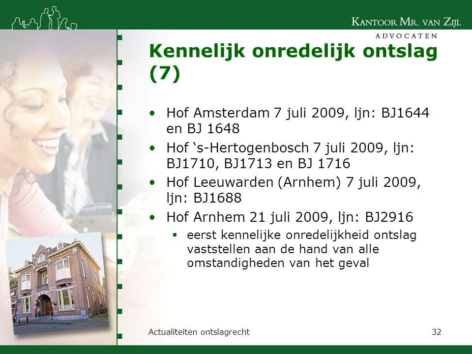 Kennelijk onredelijk ontslag (7) Hof Amsterdam 7 juli 2009, ljn: BJ1644 en BJ 1648 Hof 's-Hertogenbosch 7 juli 2009, ljn: BJ1710, BJ1713 en BJ 1716 Ho